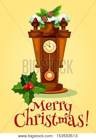 New Year greeting card of wooden pendulum clock shows almost midnight, adorned by christmas tree and holly berry with green leaf. Merry Christmas poster design