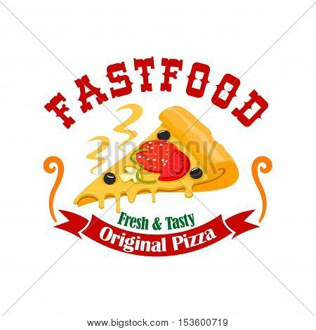 Hot tasty pizza slice. Fast food element vector label design. Fresh pizza with cheese, tomatoes, olives. Fast food emblem with red ribbon and text original pizza