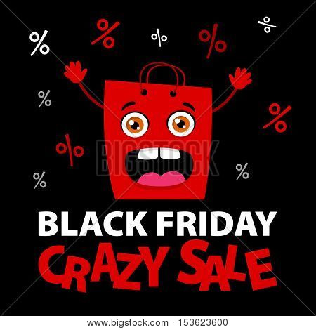 Black friday crazy sale. Happy red funny crazy shopping bag with rising hands and open mouth. Vector funny cartoon flat background. Poster template.