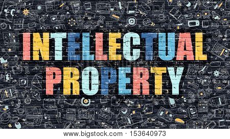 Intellectual Property Concept. Intellectual Property Drawn on Dark Wall. Intellectual Property in Multicolor. Intellectual Property Concept in Modern Doodle Style.
