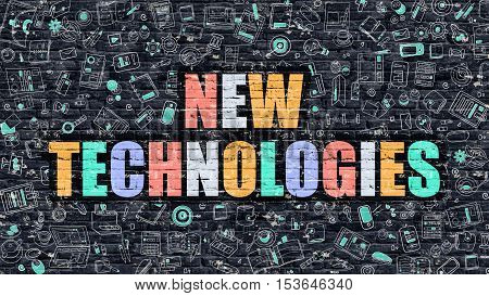 New Technologies Concept. Modern Illustration. Multicolor New Technologies Drawn on Dark Brick Wall. Doodle Icons. Doodle Style of  New Technologies Concept. New Technologies on Wall.