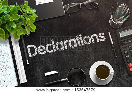 Declarations - Text on Black Chalkboard.3d Rendering. Toned Illustration.