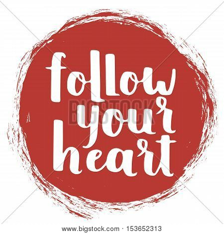 Vector Motivational Quote - Follow Your Heart. Hand Written Brush Lettering On Aurora Red Trend Colo