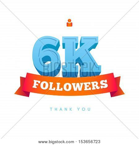 Vector thanks design template for network friends and followers. Thank you 6000 followers card. Image for Social Networks. Web user celebrates a large number of subscribers or followers.