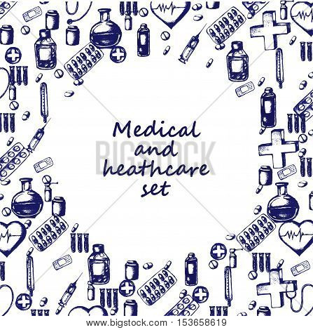 Healthcare and medicine. Vector doodle circle frame. Medical hand drawn icons. Heart shape, pills, cross, thermometer, stethoscope, syringe pipette plaster etc