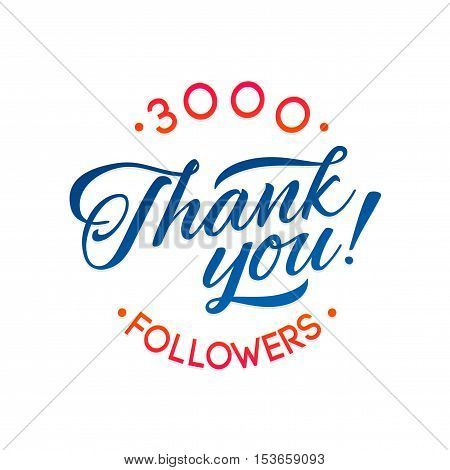 Thank you 3000 followers card. Vector thanks design template for network friends and followers. Image for Social Networks. Web user celebrates a large number of subscribers or followers