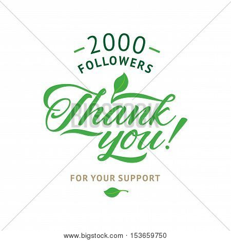 Thank you 2000 followers card. Vector ecology design template for network friends and followers. Image for Social Networks. Web user celebrates a large number of subscribers or followers.