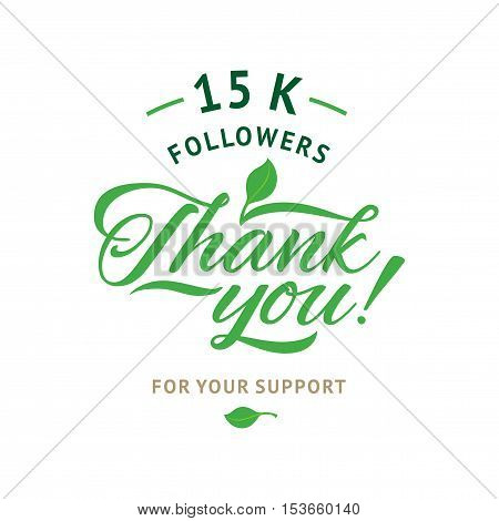 Thank you 15 000 followers card. Vector ecology design template for network friends and followers. Image for Social Networks. Web user celebrates a large number of subscribers or followers.