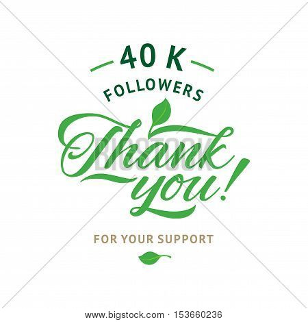 Thank you 40 000 followers card. Vector ecology design template for network friends and followers. Image for Social Networks. Web user celebrates a large number of subscribers or followers.