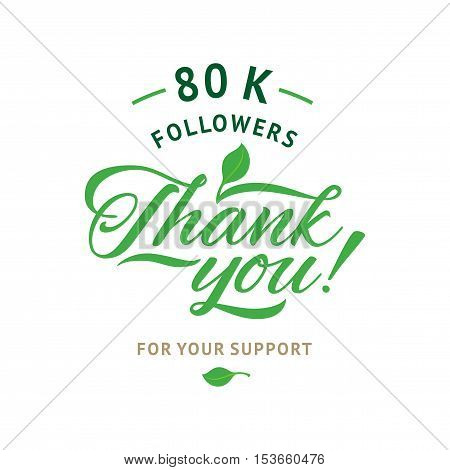 Thank you 80 000 followers card. Vector ecology design template for network friends and followers. Image for Social Networks. Web user celebrates a large number of subscribers or followers.