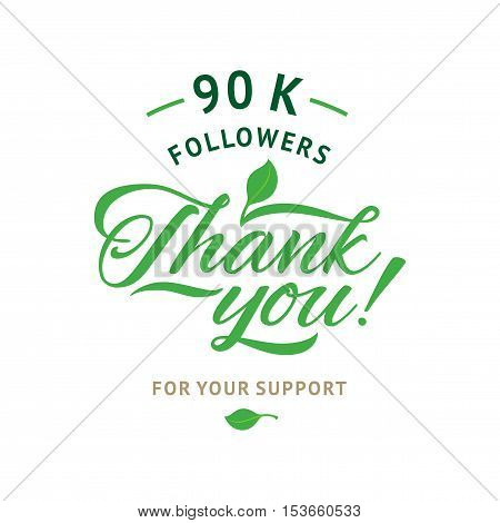 Thank you 90 000 followers card. Vector ecology design template for network friends and followers. Image for Social Networks. Web user celebrates a large number of subscribers or followers.