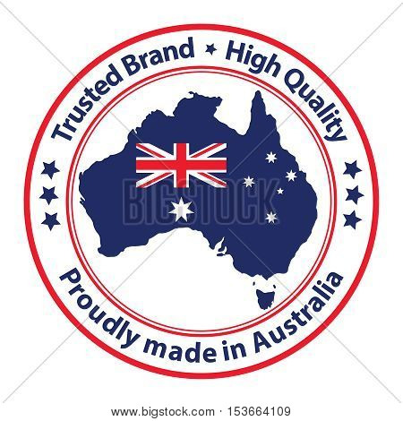 Proudly made in Australia, Trusted Brand, High Quality stamp / sticker / label with the national flag and the Australian map,