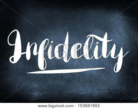 Infidelity handwritten on a chalkboard