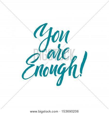 You are enough Hand Drawn Calligraphy on White Background. You are enough card or poster. Vector art. Hand drawn lettering poster. Element for design. Ink illustration.