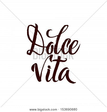 Dolce Vita. Italian language Sweet Life. Brush Pen Stroke lettering. Hand Drawn Calligraphy