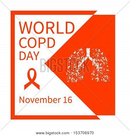 World COPD day. Chronic obstructive pulmonary disease awareness poster with lungs and orange ribbon. Medical concept. Vector illustration.