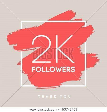 Vector thanks design template for network friends and followers. Thank you 2 K followers card. Image for Social Networks. Web user celebrates large number of subscribers or followers.