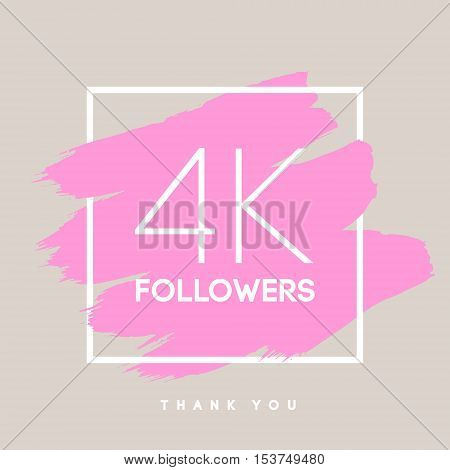 Vector thanks design template for network friends and followers. Thank you  4 K followers card. Image for Social Networks. Web user celebrates large number of subscribers or followers.