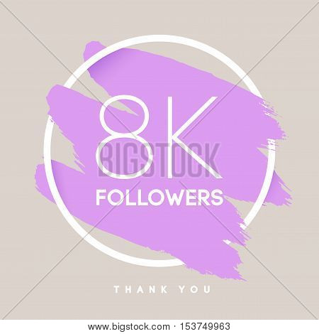 Vector thanks design template for network friends and followers. Thank you 8 K followers card. Image for Social Networks. Web user celebrates large number of subscribers or followers.