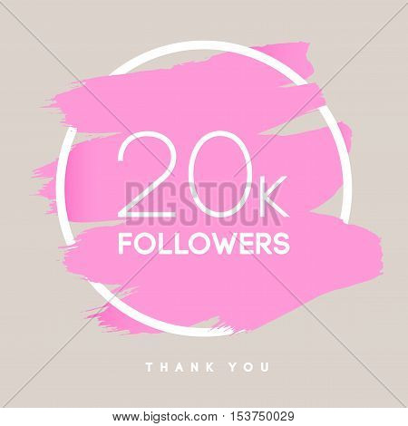 Vector thanks design template for network friends and followers. Thank you 20 K followers card. Image for Social Networks. Web user celebrates large number of subscribers or followers.