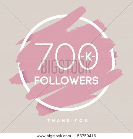 Vector thanks design template for network friends and followers. Thank you 700 K followers card. Image for Social Networks. Web user celebrates large number of subscribers or followers.
