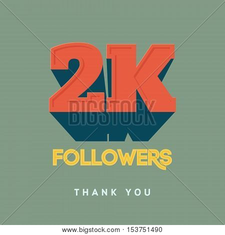 Vector thanks design template for network friends and followers. Thank you 2000 followers card. Image for Social Networks. Web user celebrates a large number of subscribers or followers.