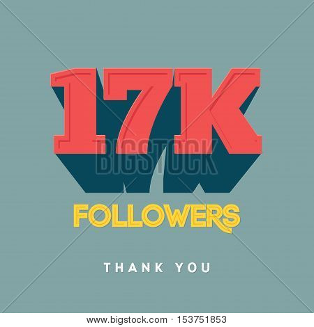 Vector thanks design template for network friends and followers. Thank you 17 000 followers card. Image for Social Networks. Web user celebrates a large number of subscribers or followers