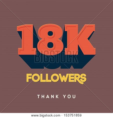 Vector thanks design template for network friends and followers. Thank you 18 000 followers card. Image for Social Networks. Web user celebrates a large number of subscribers or followers
