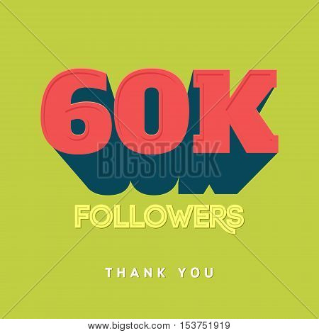 Vector thanks design template for network friends and followers. Thank you 60 000 followers card. Image for Social Networks. Web user celebrates a large number of subscribers or followers
