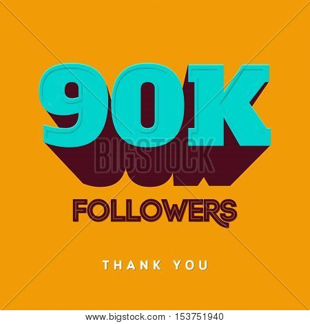 Vector thanks design template for network friends and followers. Thank you 90 000 followers card. Image for Social Networks. Web user celebrates a large number of subscribers or followers