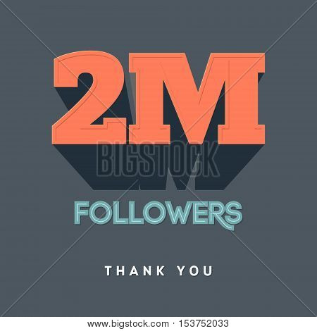 Vector thanks design template for network friends and followers. Thank you 2 M followers card. Image for Social Networks. Web user celebrates a large number of subscribers or followers