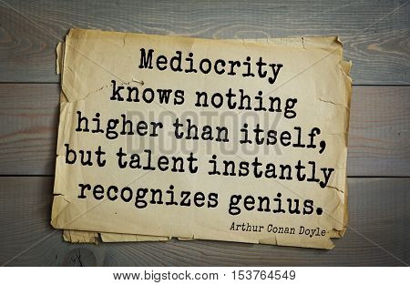 Top 25 quotes by Arthur Conan Doyle (1859-1930) - English writer, author of books about Sherlock Holmes. 