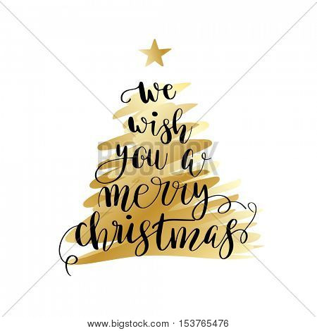 We wish you a merry christmas. Christmas poster or greeting card design. Calligraphy lettering quote on gold Christmas tree.