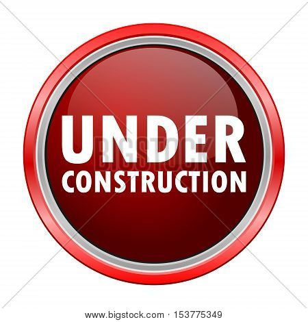 Under Construction round metallic red button, vector
