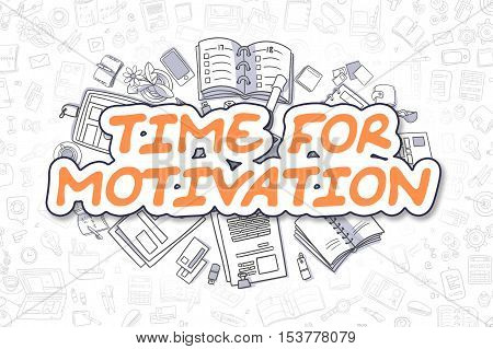 Time For Motivation - Sketch Business Illustration. Orange Hand Drawn Inscription Time For Motivation Surrounded by Stationery. Doodle Design Elements.