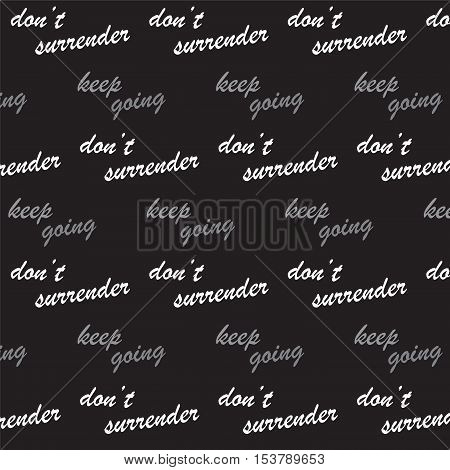 quote text of keep going and do not surrender conceptual inspiration pattern background vector illustration.