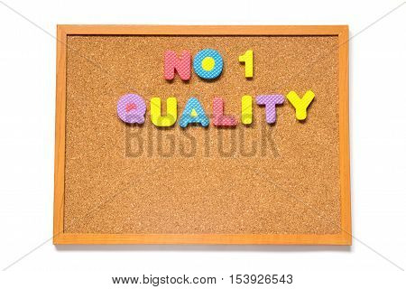 Corkboard with wording no.1 quality placed on white background