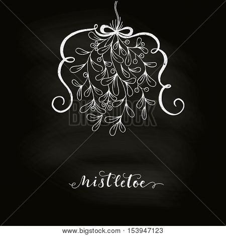 Hand drawn mistletoe in blackboard. Vector Christmas plant made in chalkboard background. Romantic Christmas illustration. Greeting card design. Vector mistletoe.
