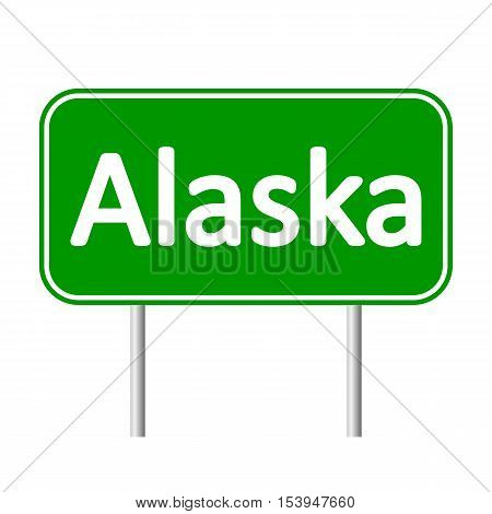 Alaska green road sign isolated on white background.