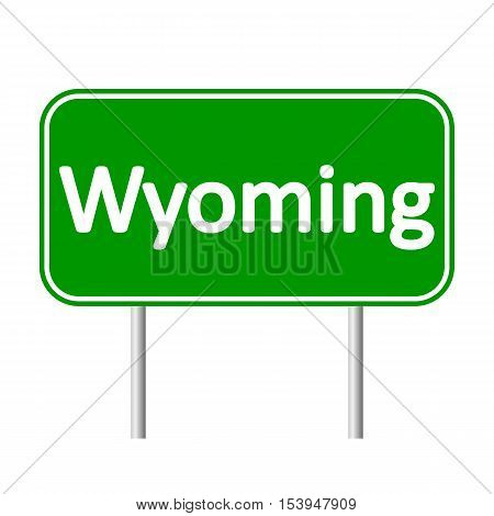 Wyoming green road sign isolated on white background.