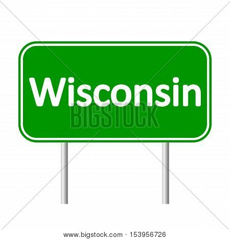 Wisconsin green road sign isolated on white background