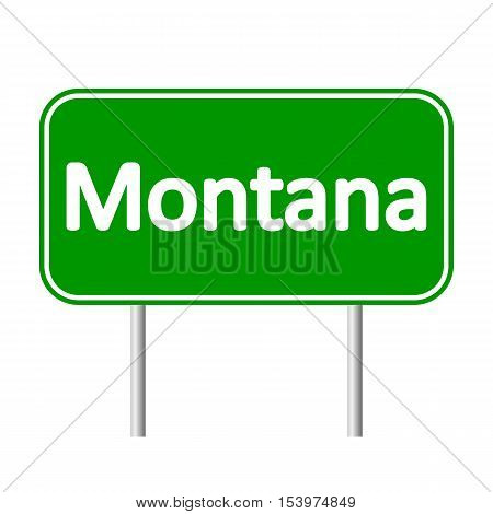 Montana green road sign isolated on white background