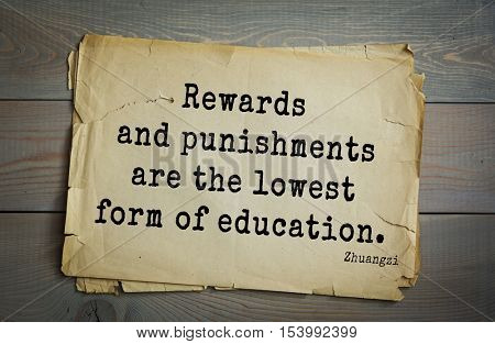 Top 10 quotes by Chuang Tzu - Chinese philosopher presumably the IV century BC. e. Warring States era.  Rewards and punishments are the lowest form of education.