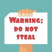 Poster in hand with a warning: DO NOT STEAL. You can use as a template for the slogan text message. Copyright compliance. Vector illustration flat design. poster