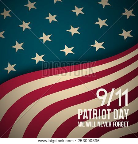 9/11 Patriot Day Background. Usa Patriot Day Retro Banner. September 11, 2001. We Will Never Forget