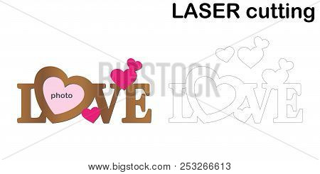 Frame For Photos With Inscription 'love' For Laser Cutting. Collage Of Photo Frames. Template Laser