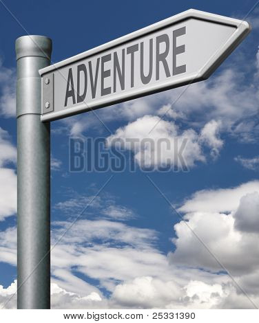 adventure road sign travel world live adventurous with outdoor extreme sports world travel and exploration of the wilderness explore the world, arrow with clipping path