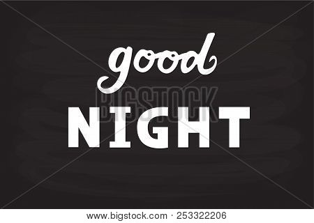 Vector Illustration Of Good Night Text For Logotype, Flyer, Banner, Invitaion Or Greeting Card, Post
