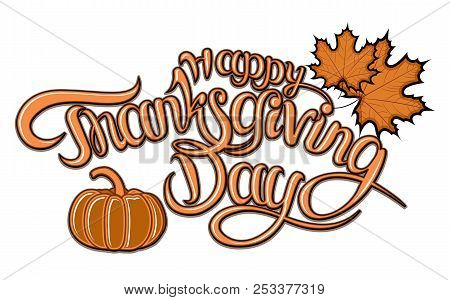 Vector Illustration. Happy Thanksgiving Day Typography Vector Design For Greeting Cards And Poster O