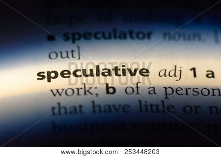 Speculative Word In A Dictionary. Speculative Concept.